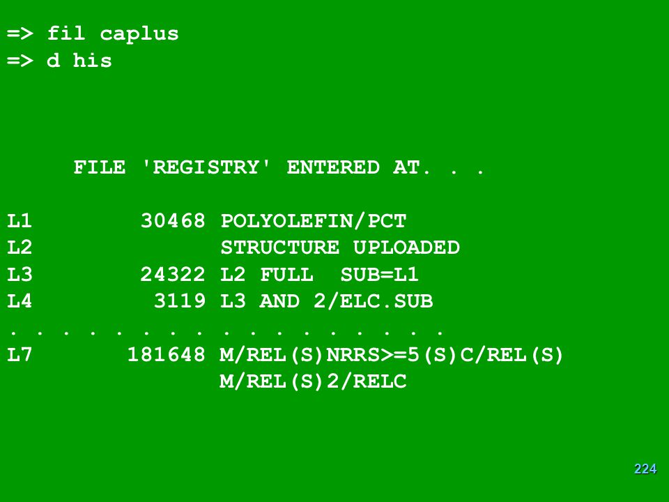 => fil caplus => d his. FILE REGISTRY ENTERED AT. . . L1 30468 POLYOLEFIN/PCT. L2 STRUCTURE UPLOADED.