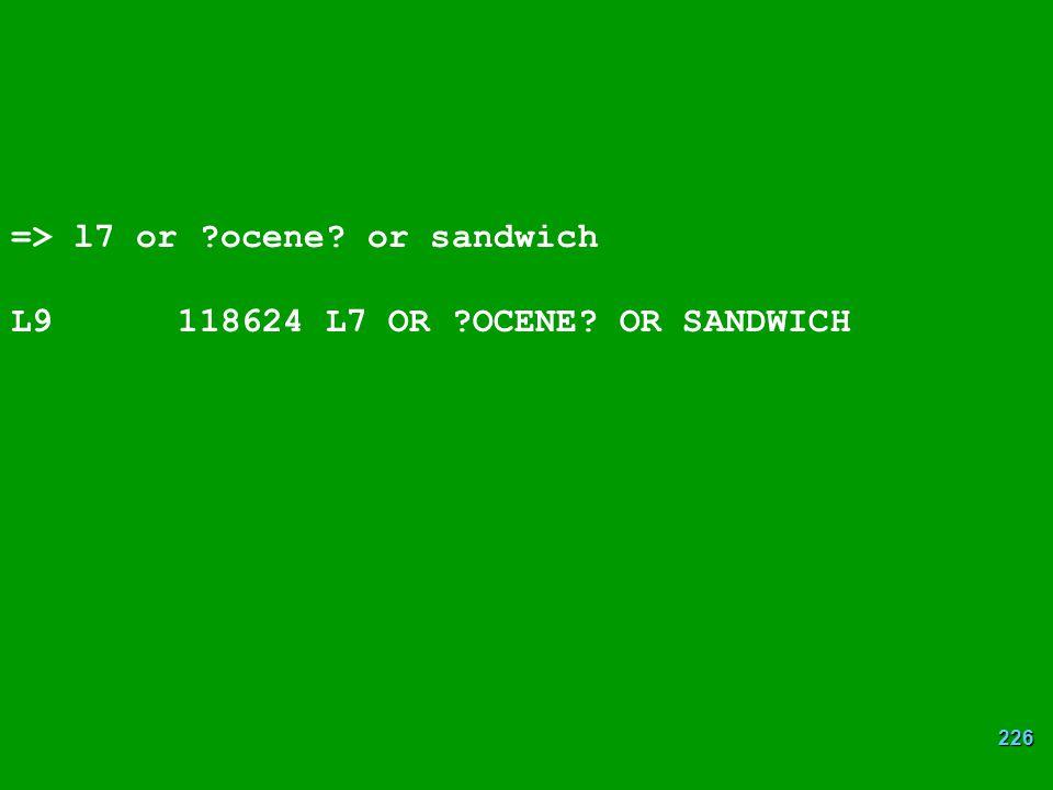 => l7 or ocene or sandwich