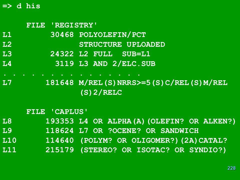 => d his FILE REGISTRY L1 30468 POLYOLEFIN/PCT. L2 STRUCTURE UPLOADED. L3 24322 L2 FULL SUB=L1.