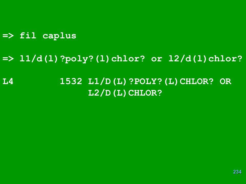 => fil caplus => l1/d(l) poly (l)chlor or l2/d(l)chlor L4 1532 L1/D(L) POLY (L)CHLOR OR.