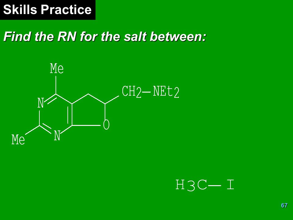 Skills Practice Find the RN for the salt between: