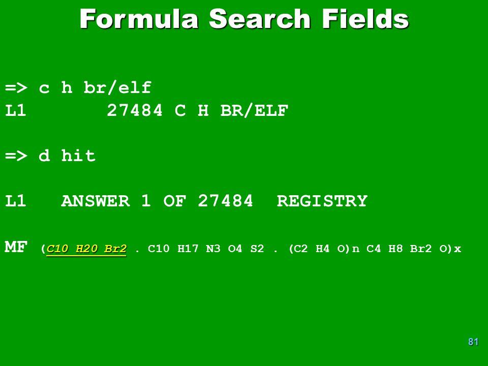 Formula Search Fields => c h br/elf L1 27484 C H BR/ELF => d hit