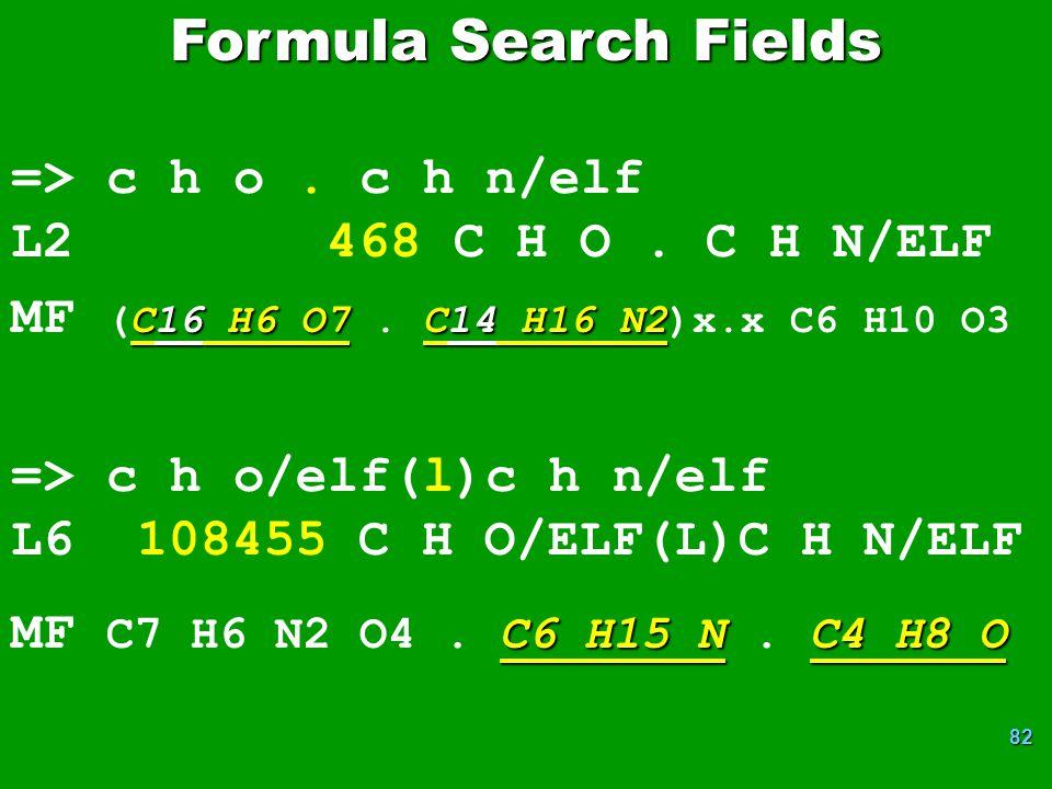 Formula Search Fields => c h o . c h n/elf L2 468 C H O . C H N/ELF