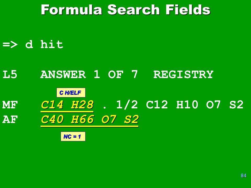 Formula Search Fields => d hit L5 ANSWER 1 OF 7 REGISTRY