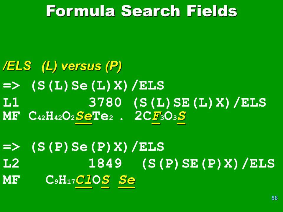 Formula Search Fields => (S(L)Se(L)X)/ELS L1 3780 (S(L)SE(L)X)/ELS