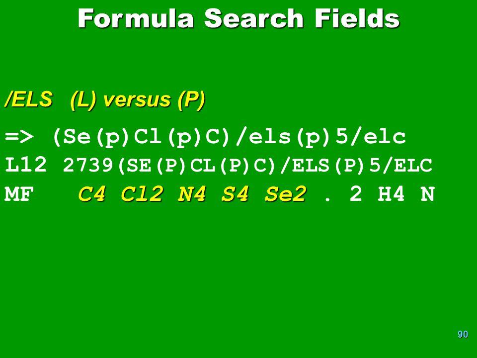Formula Search Fields => (Se(p)Cl(p)C)/els(p)5/elc