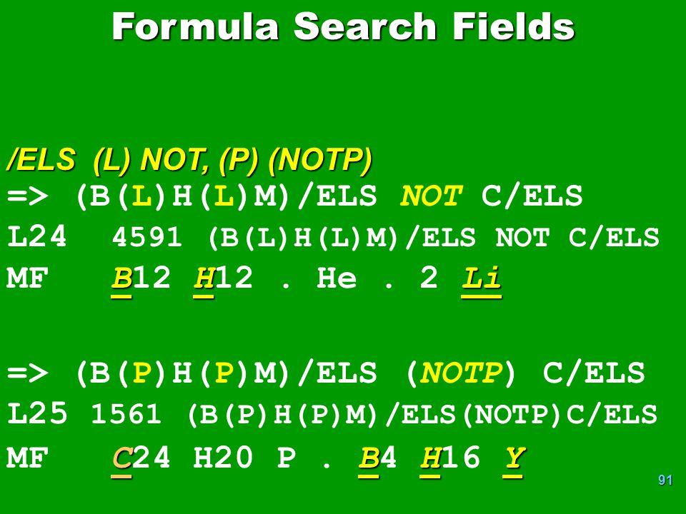 Formula Search Fields => (B(L)H(L)M)/ELS NOT C/ELS