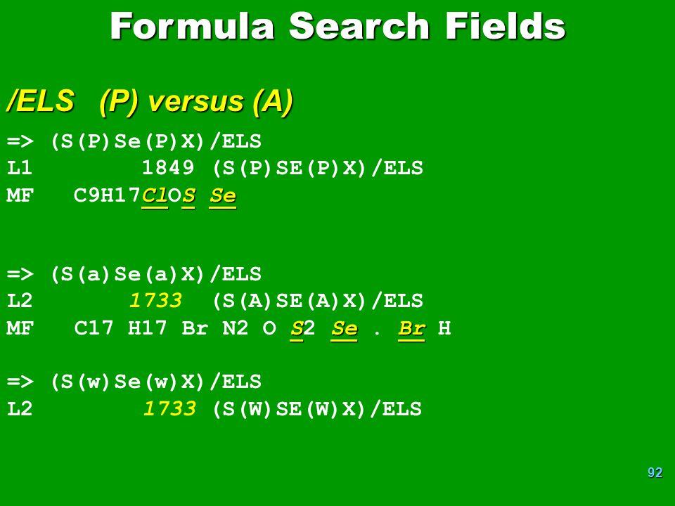 Formula Search Fields /ELS (P) versus (A) => (S(P)Se(P)X)/ELS