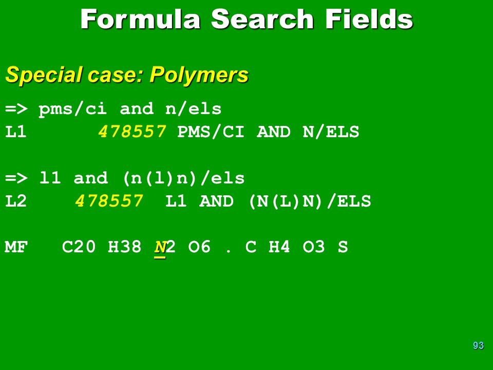Formula Search Fields Special case: Polymers => pms/ci and n/els