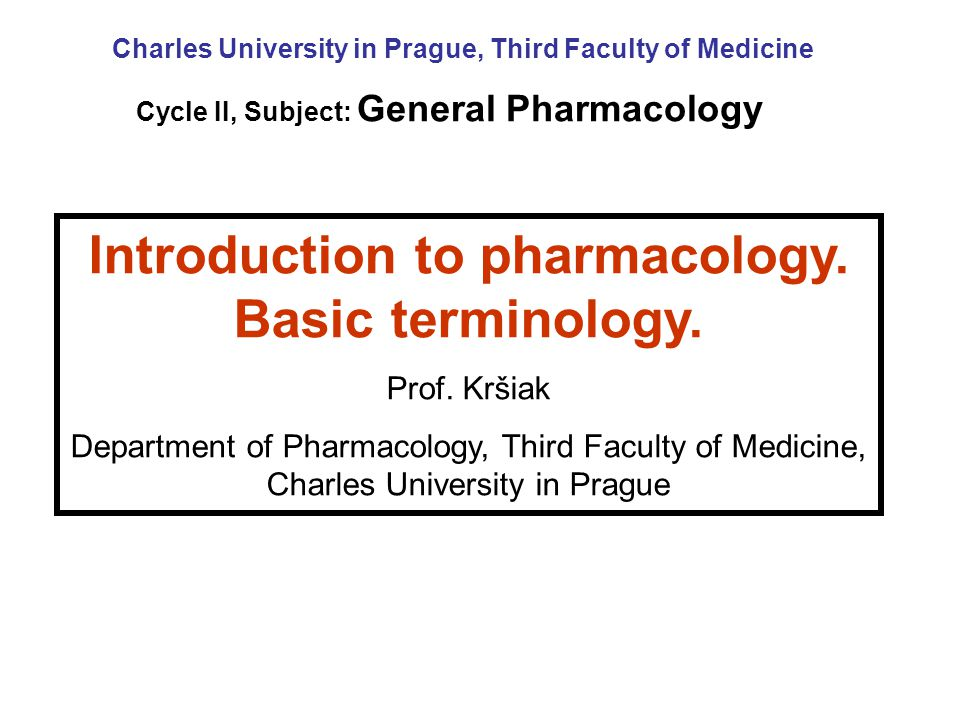 Introduction to pharmacology. Basic terminology.