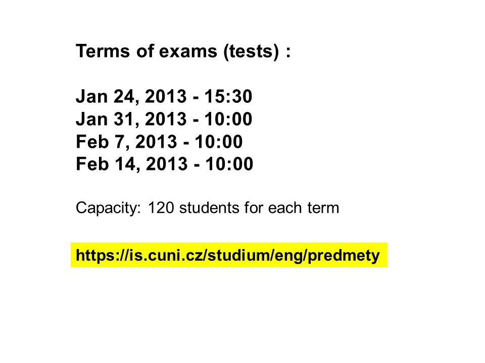Terms of exams (tests) : Jan 24, 2013 - 15:30 Jan 31, 2013 - 10:00
