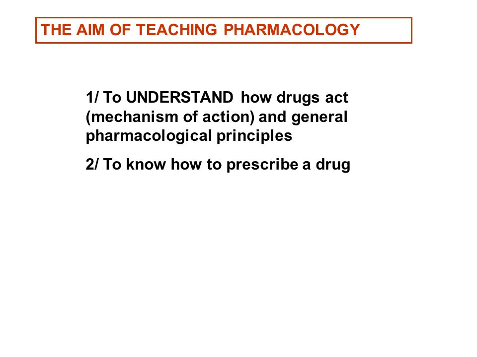 THE AIM OF TEACHING PHARMACOLOGY