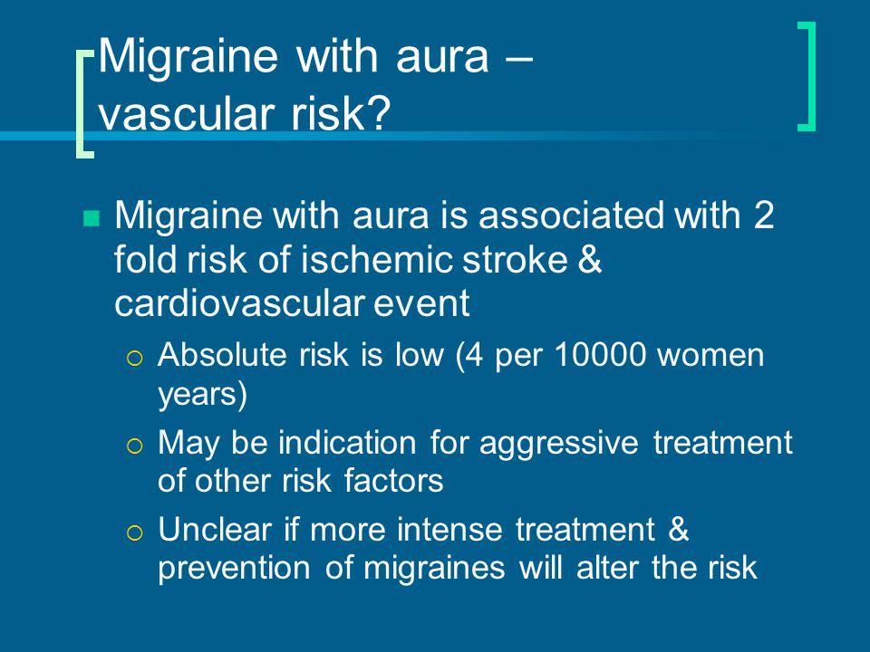 Migraine with aura – vascular risk
