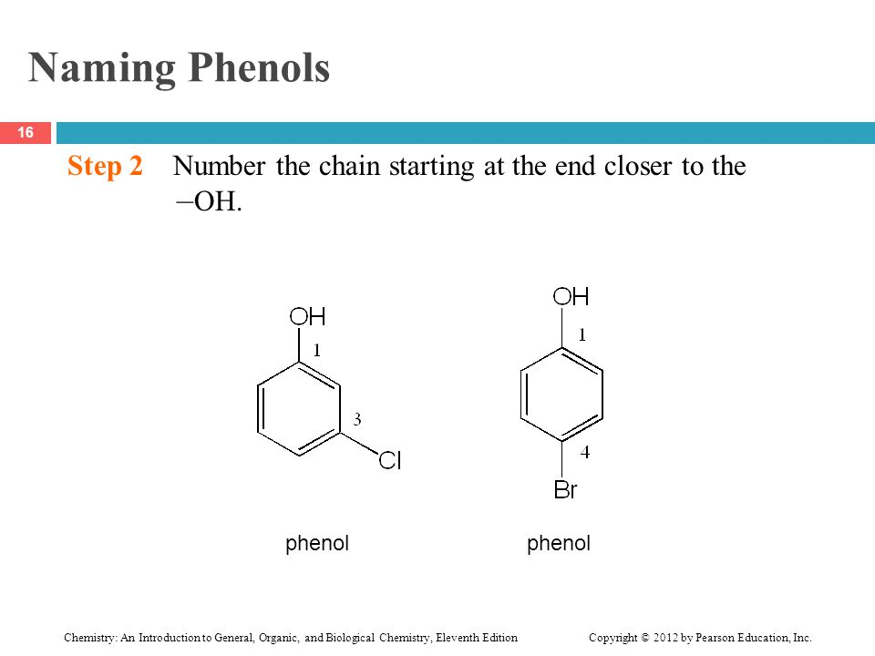 Naming Phenols Step 2 Number the chain starting at the end closer to the.