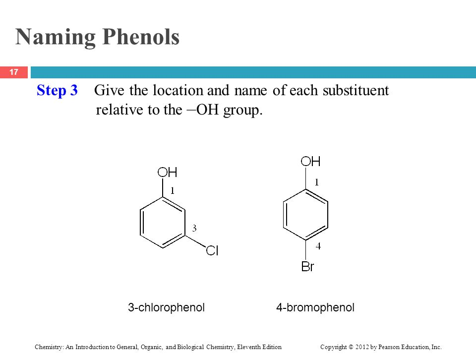 Naming Phenols Step 3 Give the location and name of each substituent