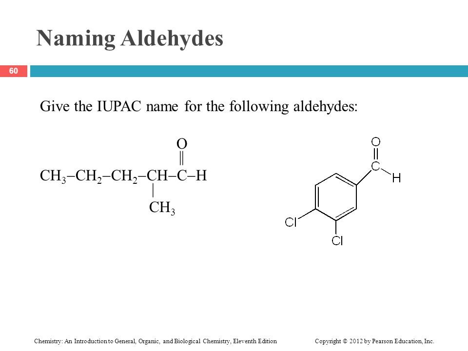 Naming Aldehydes Give the IUPAC name for the following aldehydes: O ||