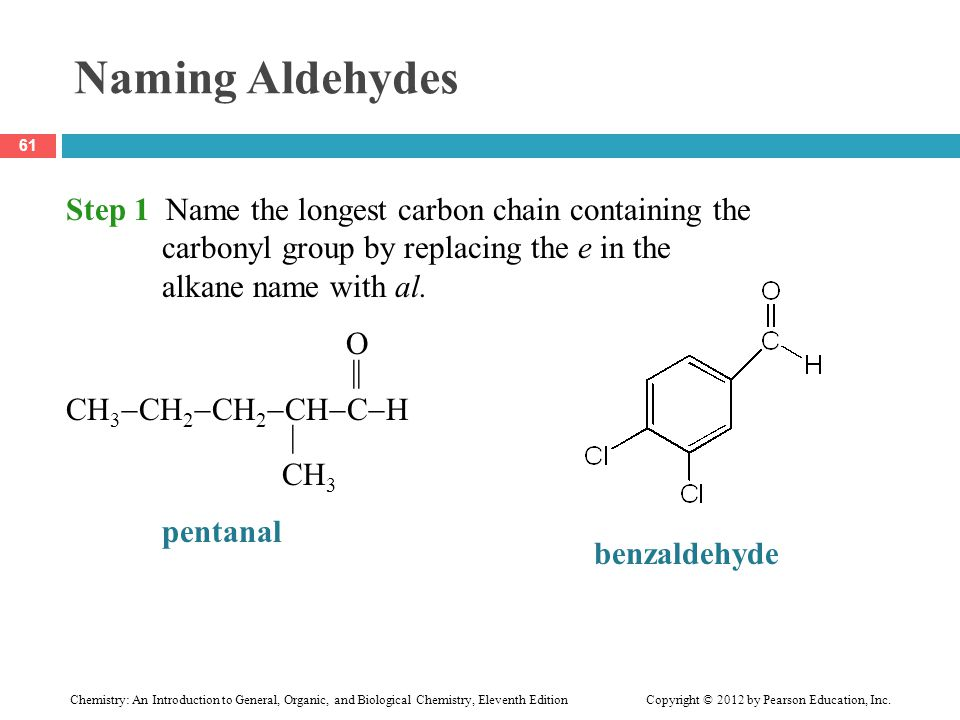 Naming Aldehydes Step 1 Name the longest carbon chain containing the