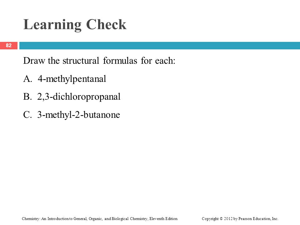 Learning Check Draw the structural formulas for each: A.