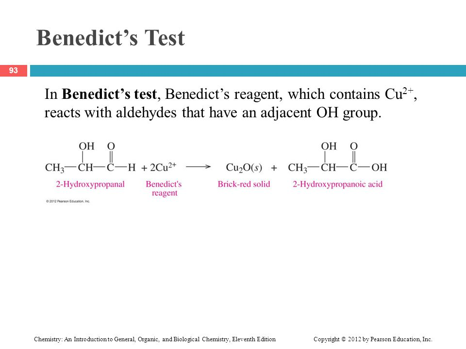 Benedict's Test In Benedict's test, Benedict's reagent, which contains Cu2+, reacts with aldehydes that have an adjacent OH group.