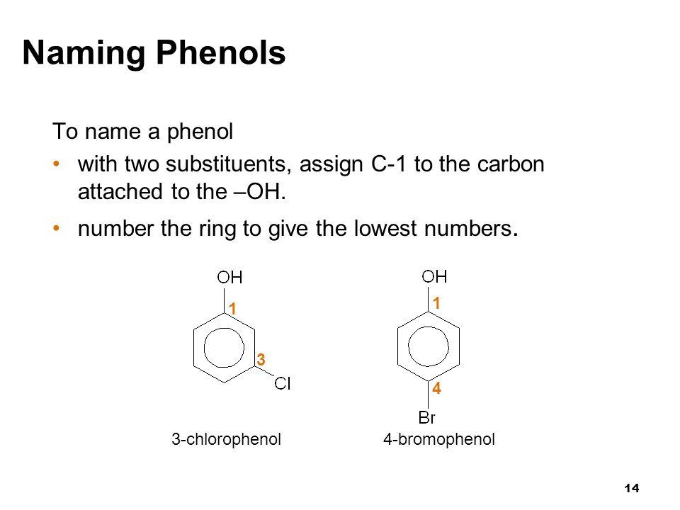 Naming Phenols To name a phenol