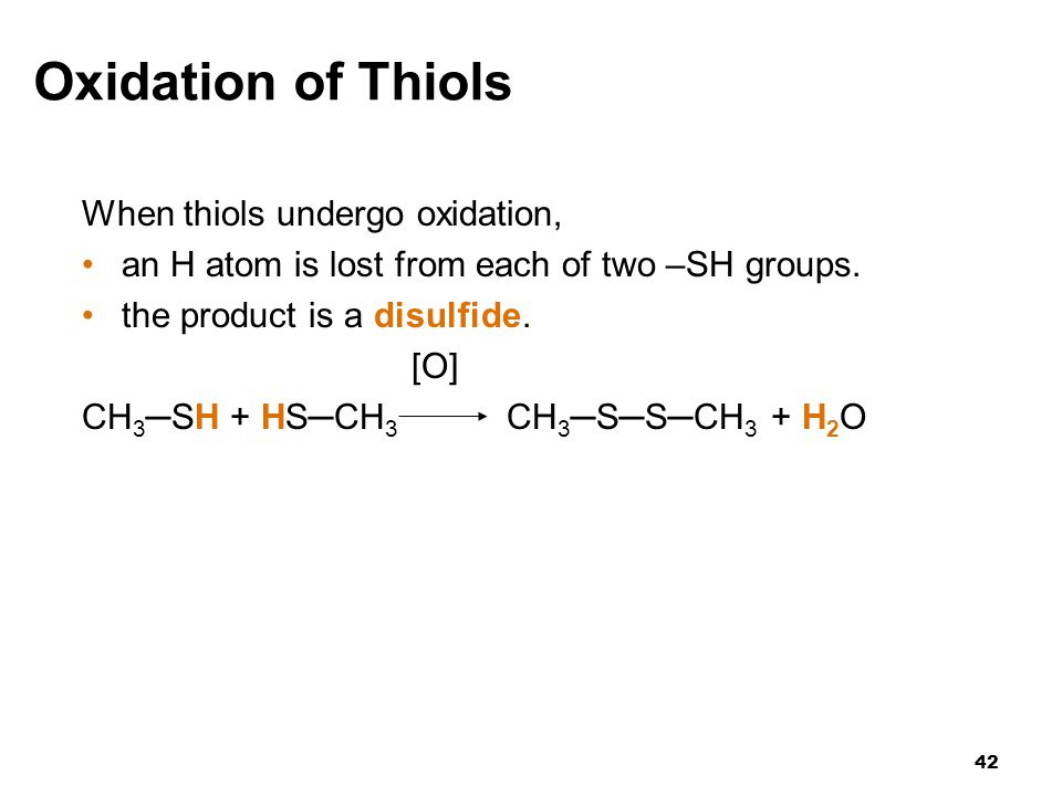 Oxidation of Thiols When thiols undergo oxidation,