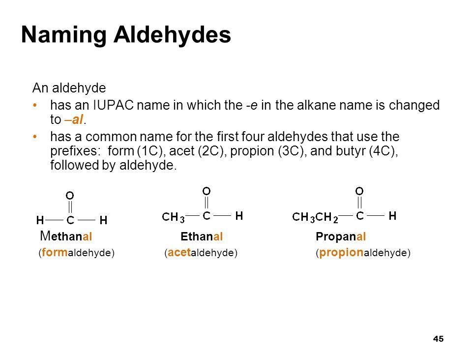 Naming Aldehydes An aldehyde