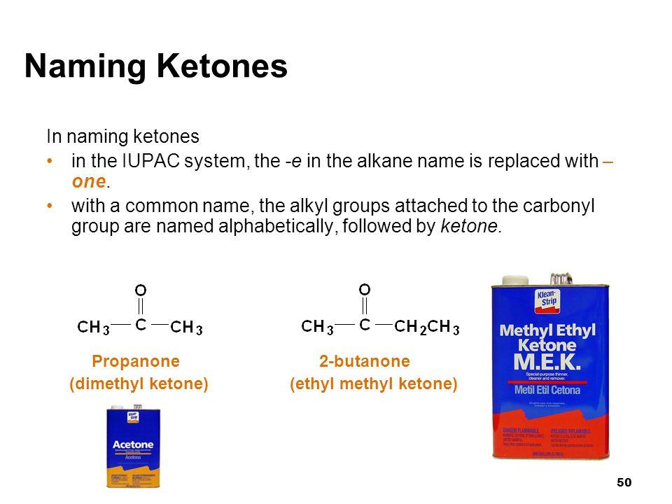 Naming Ketones In naming ketones