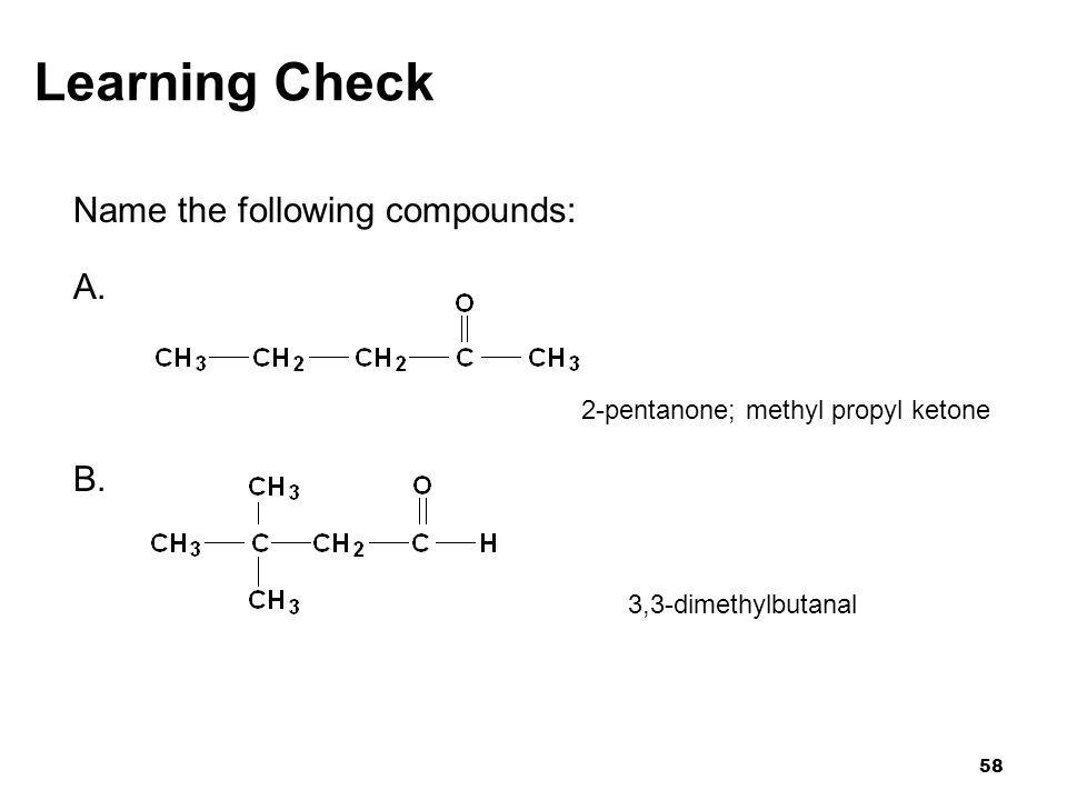 Learning Check Name the following compounds: A. B.