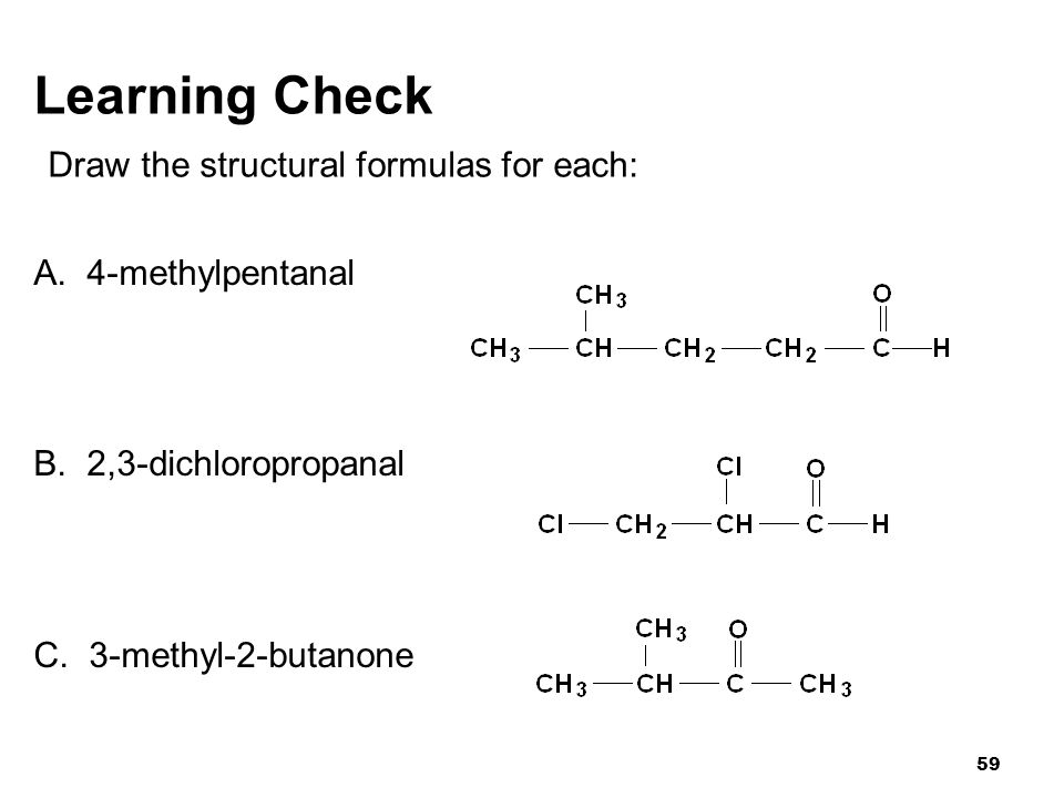 Learning Check Draw the structural formulas for each: