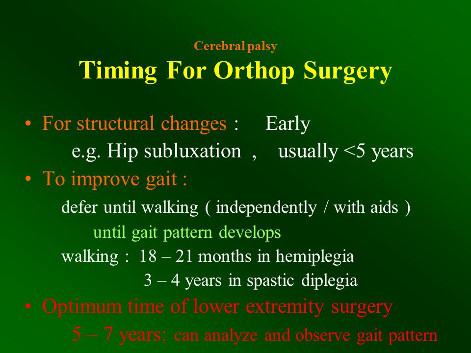 Cerebral palsy Timing For Orthop Surgery