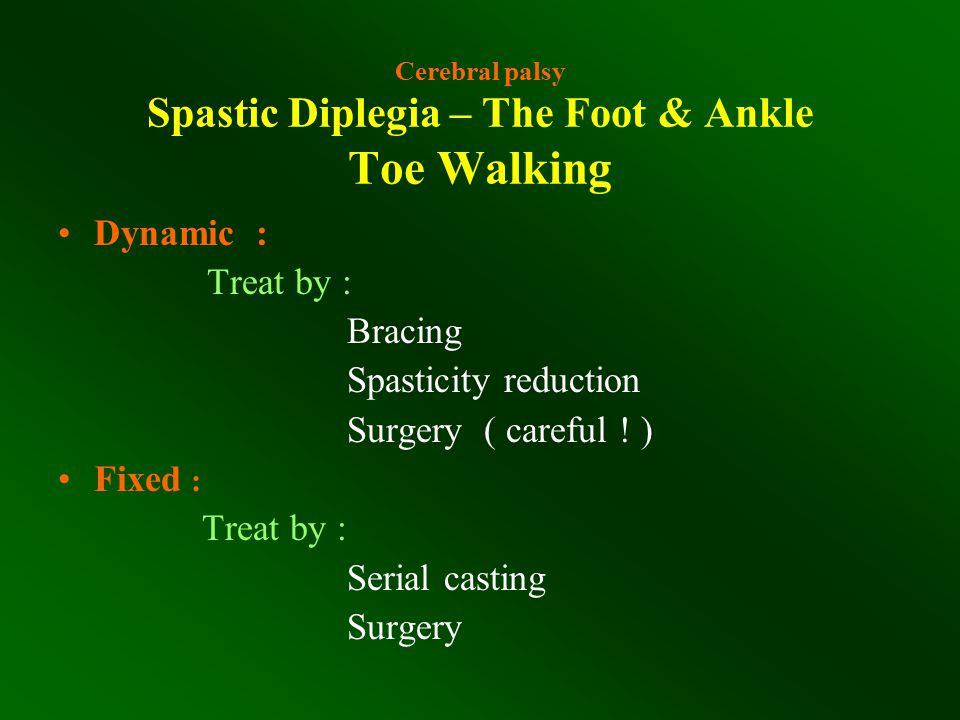 Cerebral palsy Spastic Diplegia – The Foot & Ankle Toe Walking