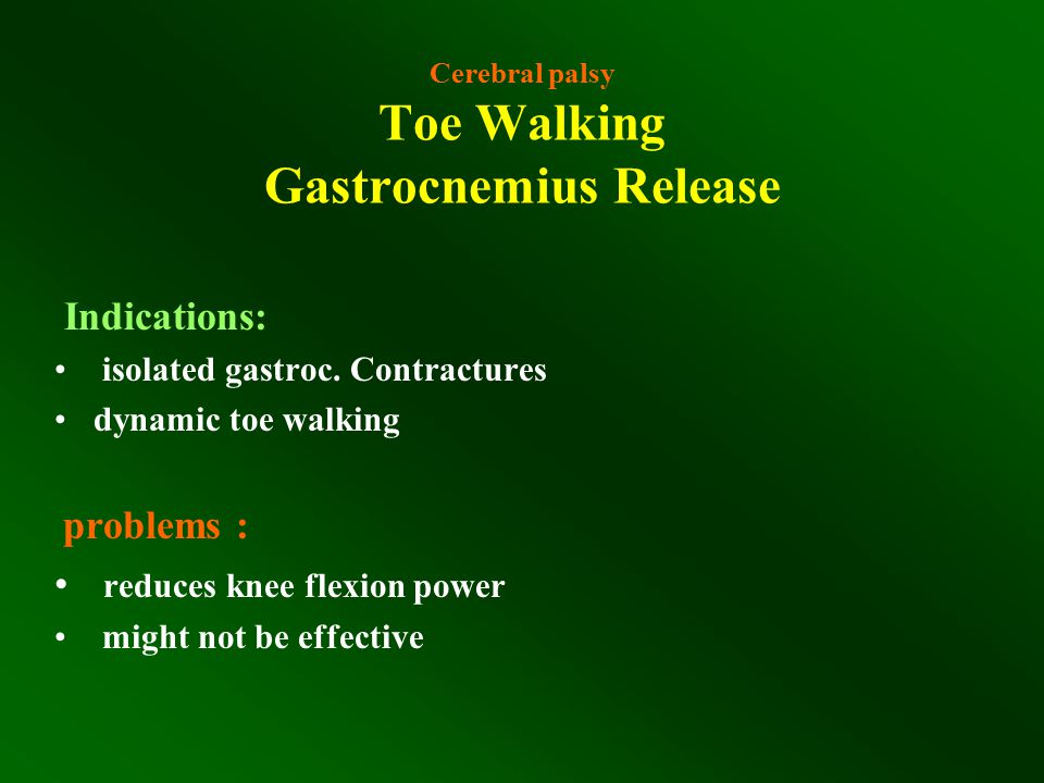 Cerebral palsy Toe Walking Gastrocnemius Release