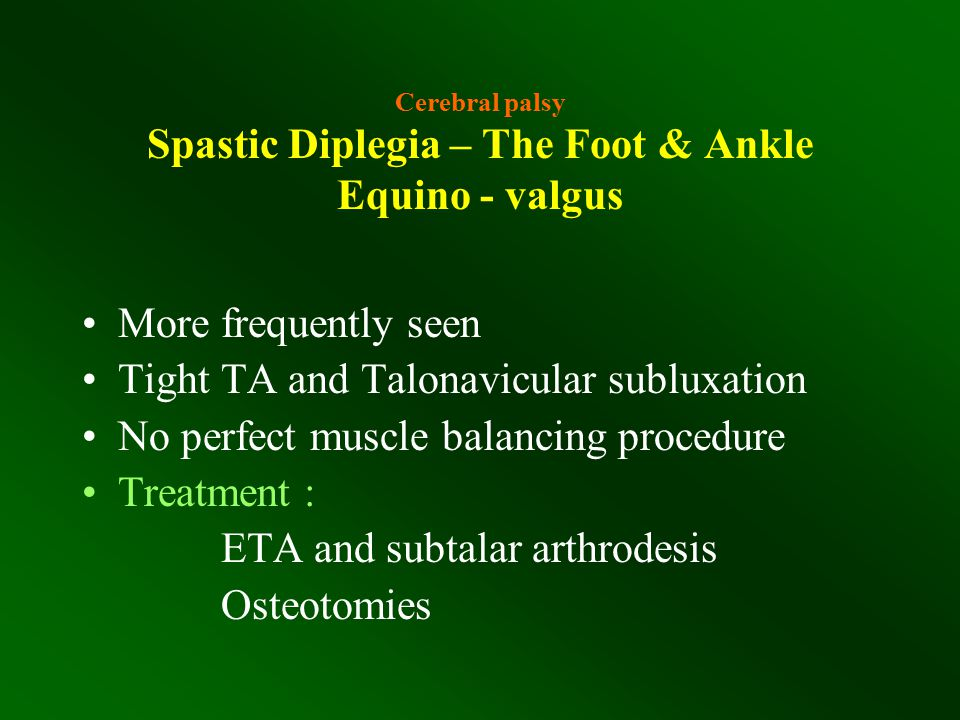 Cerebral palsy Spastic Diplegia – The Foot & Ankle Equino - valgus