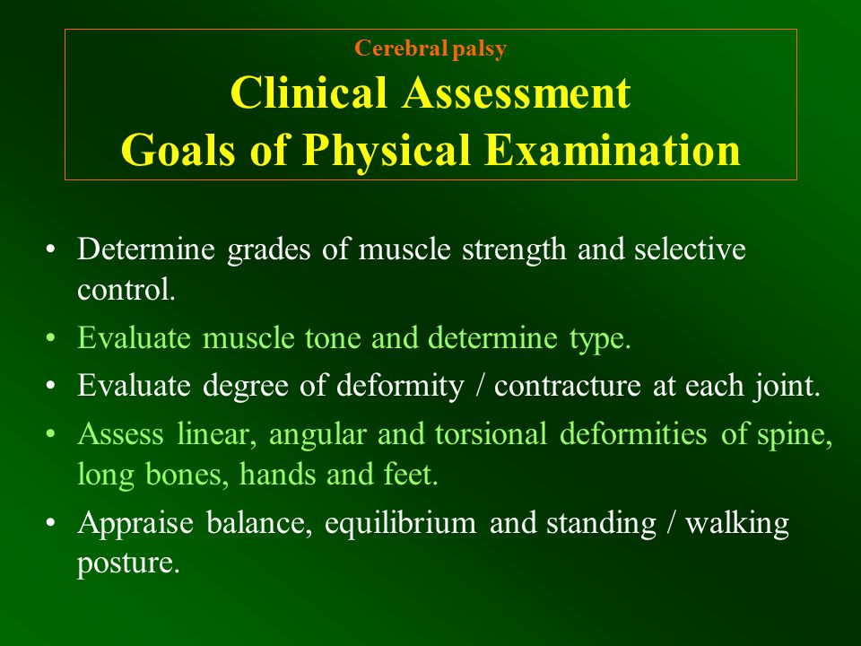 Cerebral palsy Clinical Assessment Goals of Physical Examination