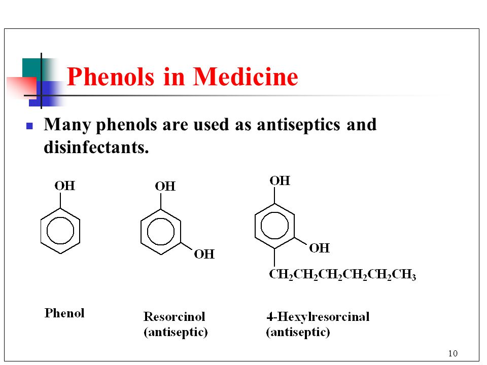Phenols in Medicine Many phenols are used as antiseptics and disinfectants.