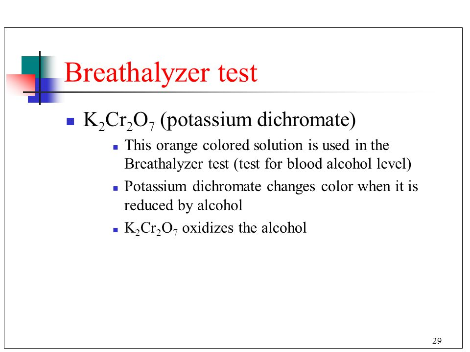 Breathalyzer test K2Cr2O7 (potassium dichromate)