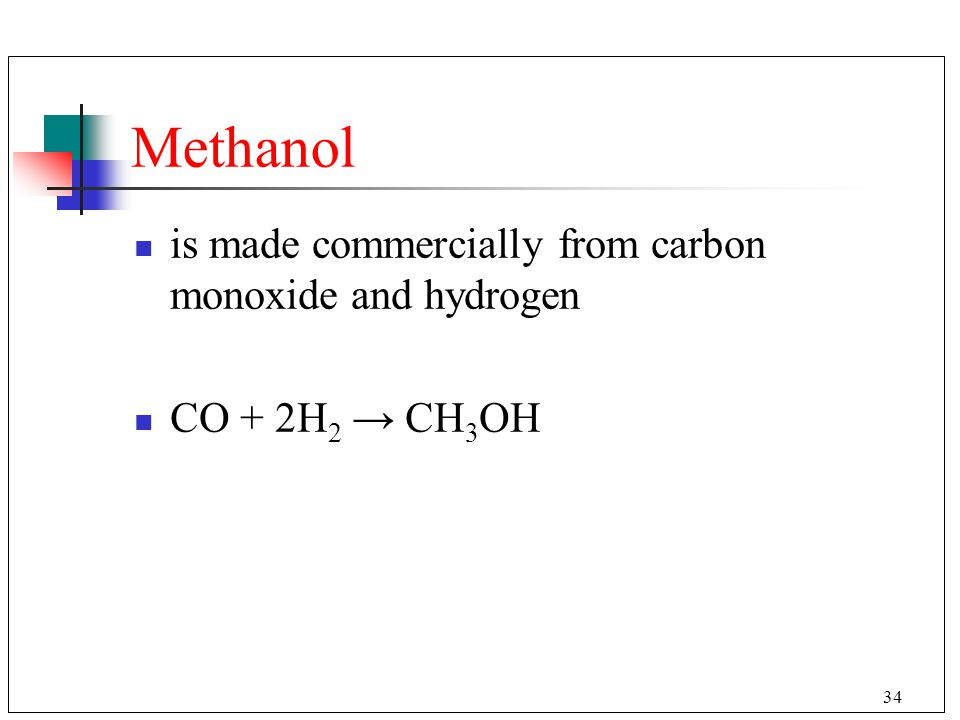 Methanol is made commercially from carbon monoxide and hydrogen