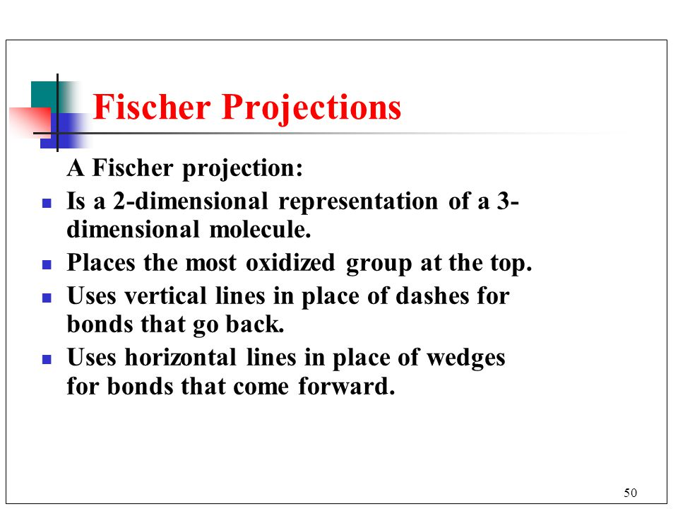 Fischer Projections A Fischer projection: