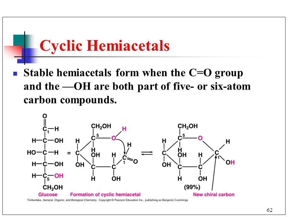 Cyclic Hemiacetals Stable hemiacetals form when the C=O group and the —OH are both part of five- or six-atom carbon compounds.
