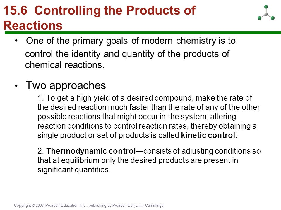 15.6 Controlling the Products of Reactions