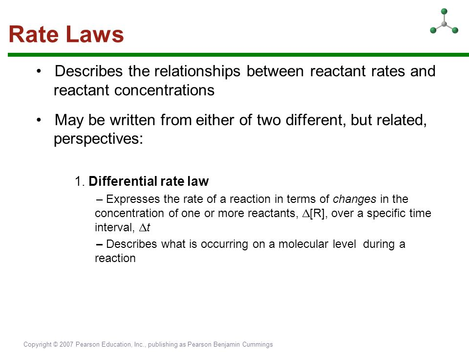 Rate Laws • Describes the relationships between reactant rates and reactant concentrations.