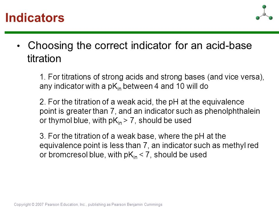 Indicators • Choosing the correct indicator for an acid-base titration