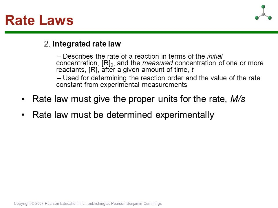 Rate Laws • Rate law must give the proper units for the rate, M/s