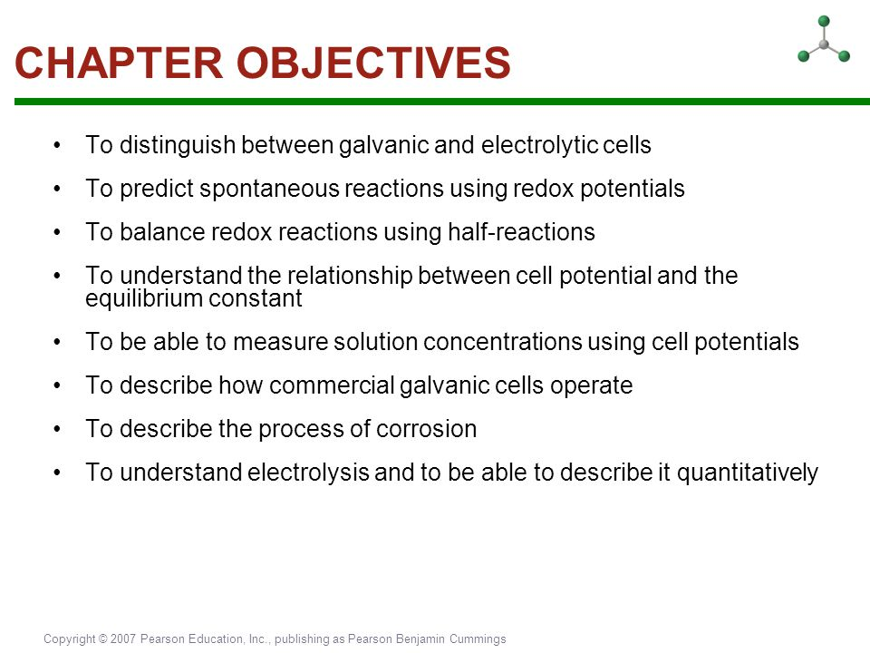 CHAPTER OBJECTIVES To distinguish between galvanic and electrolytic cells. To predict spontaneous reactions using redox potentials.