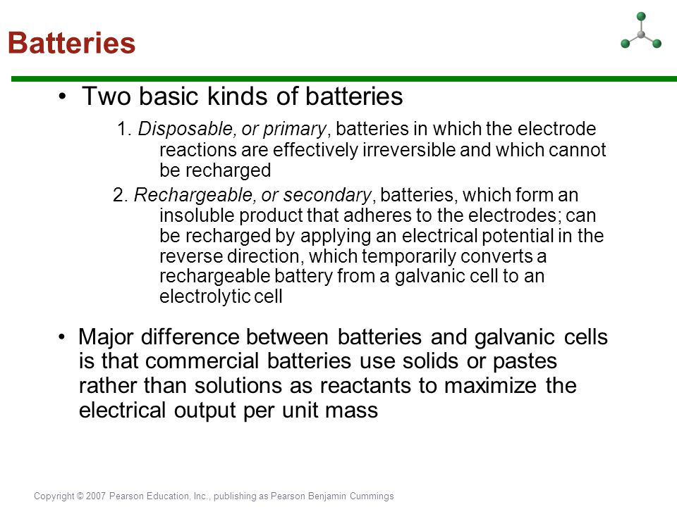 Batteries • Two basic kinds of batteries