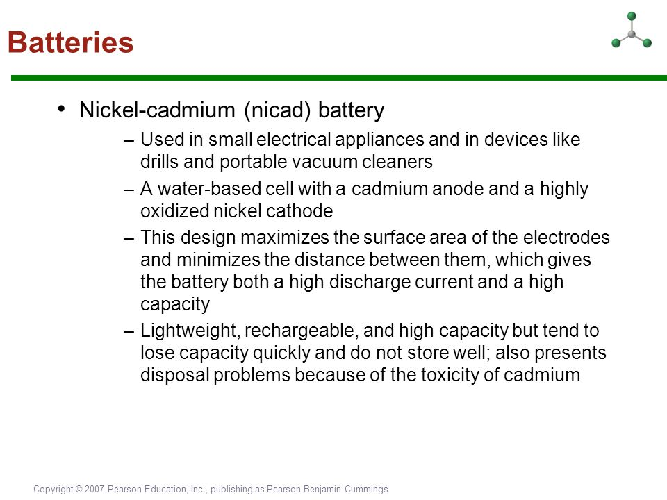 Batteries • Nickel-cadmium (nicad) battery