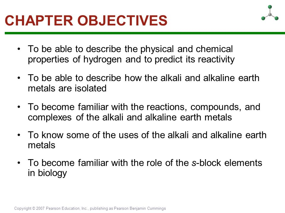 CHAPTER OBJECTIVES To be able to describe the physical and chemical properties of hydrogen and to predict its reactivity.
