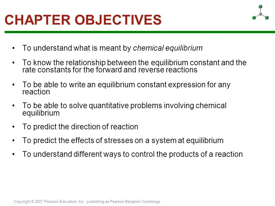 CHAPTER OBJECTIVES To understand what is meant by chemical equilibrium