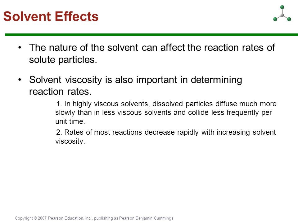 Solvent Effects The nature of the solvent can affect the reaction rates of solute particles.