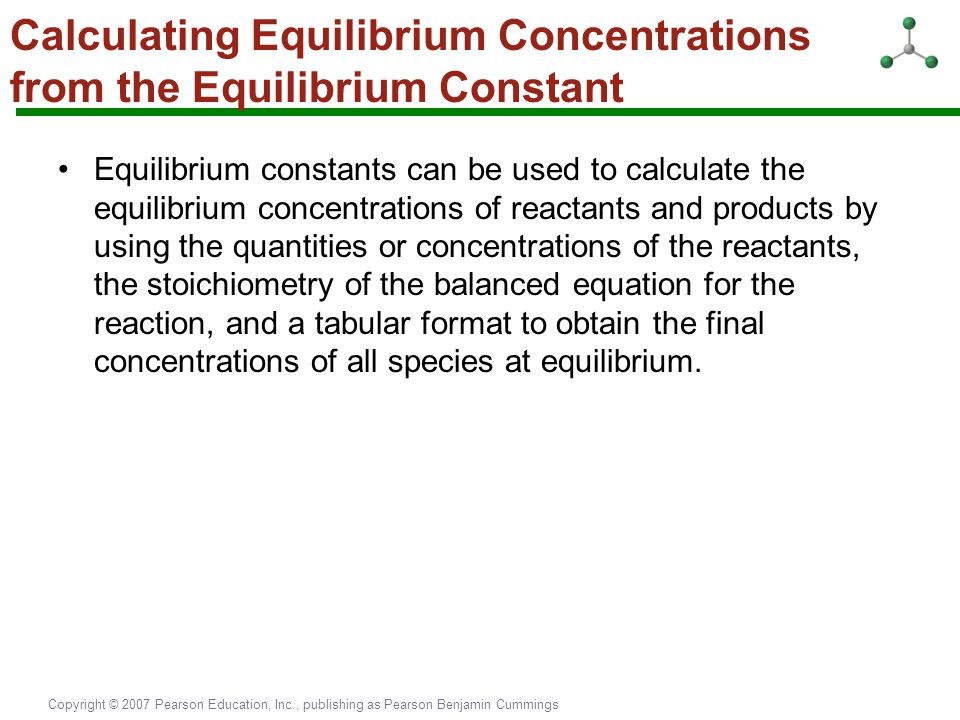 Calculating Equilibrium Concentrations from the Equilibrium Constant